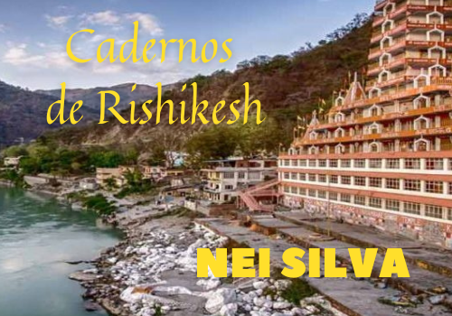 Cadernos de Rishikesh - Nei Silva