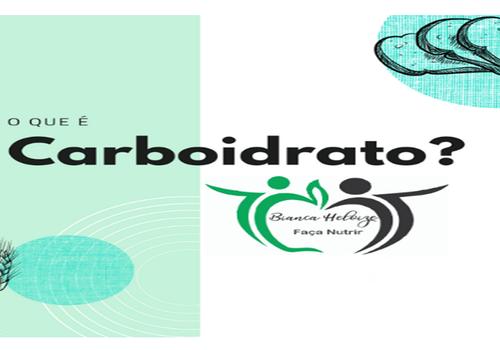 O que é Carboidrato?